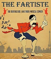 THE FARTISTE is New York's most exciting and unique original musical comedy!