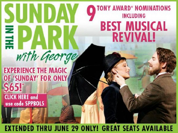 SUNDAY IN THE PARK<br>9 TONY AWARD NOMINATIONS<br>INCLUDING BEST MUSICAL REVIVAL!