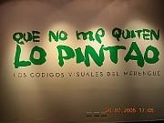 Que no me quiten lo pintao. Museo Bellapart, Santo Domingo, República Dominicana, julio y agosto 2005.