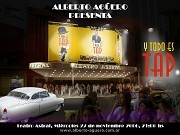 Y TODO ES TAP 2006Teatro Astral, Av. Corrientes 1639, Buenos Aires, Argentina22 de noviembre de 2006, 21:00[Ilustración Alejandro Lapeyre]