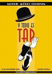 Y TODO ES TAP 2006Teatro Astral, Av. Corrientes 1639, Buenos Aires, Argentina22 de noviembre de 2006, 21:00