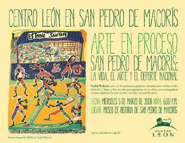 Centro León March 04, 2008 San Pedro de Macorís: La Vida, El Arte y El Deporte Nacional
